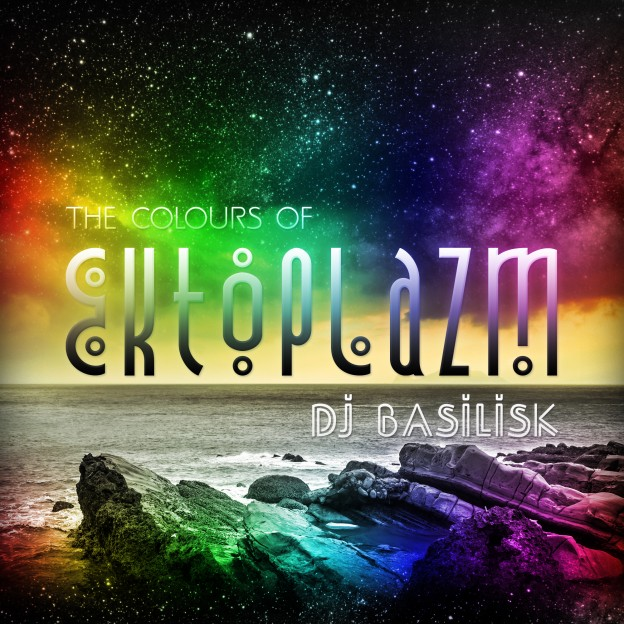 DJ Basilisk - The Colours Of Ektoplazm