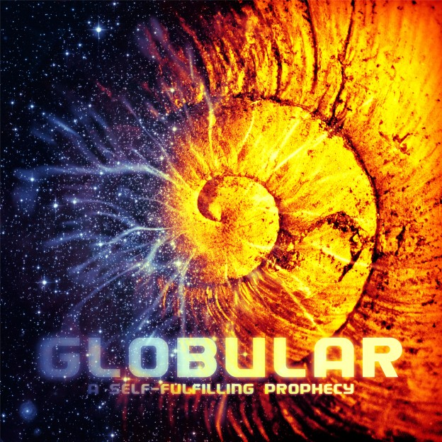 Globular – A Self-Fulfilling Prophecy