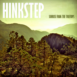 Hinkstep – Sunrise From The Treetops