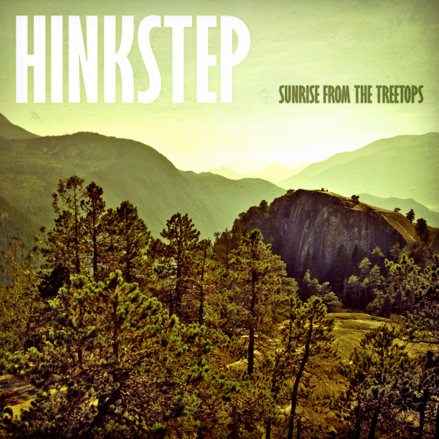 Hinkstep - Sunrise From The Treetops
